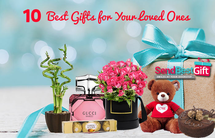 10 Best Gifts for Your Loved Ones