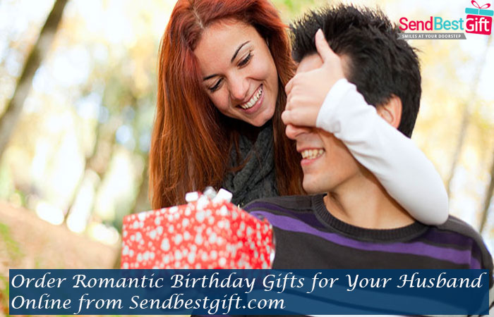 Order Romantic Birthday Gifts for Your Husband Online from Sendbestgift.com