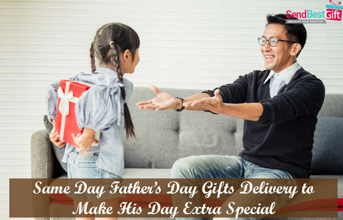 Same Day Father's Day Gifts Delivery to Make His Day Extra Special