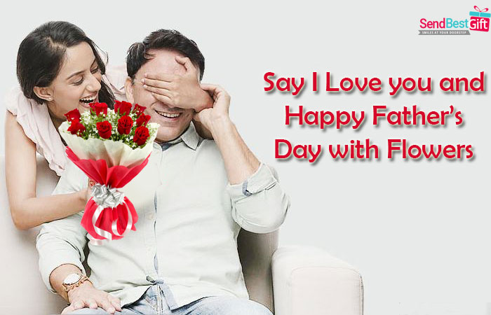 Say I Love you and Happy Father's Day with Flowers