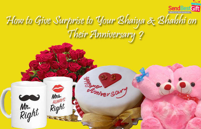 How to Give Surprise to Your Bhaiya & Bhabhi on Their Anniversary?