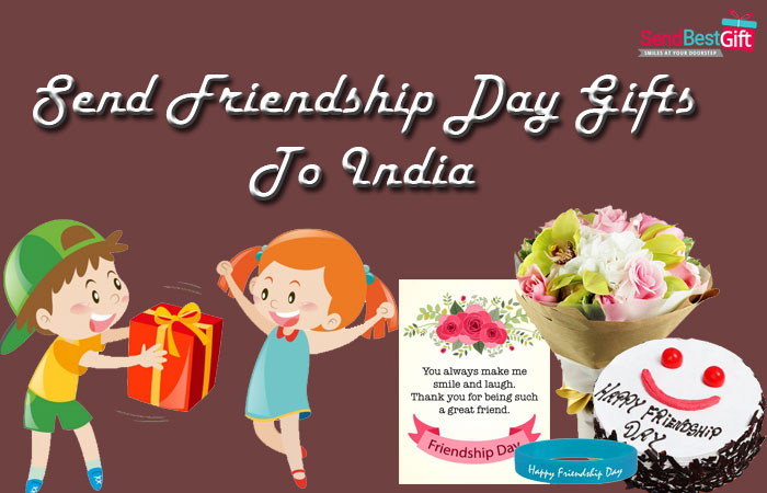 Send Friendship Day Gifts to India