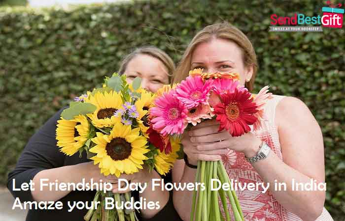 Let Friendship Day Flowers Delivery in India Amaze your Buddies