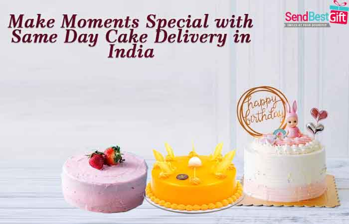 Amazing Make Moments Special With Same Day Cake Delivery In India Funny Birthday Cards Online Aboleapandamsfinfo