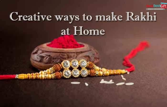 Creative ways to make Rakhi at home