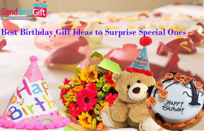Best Birthday Gift Ideas to Surprise Special Ones
