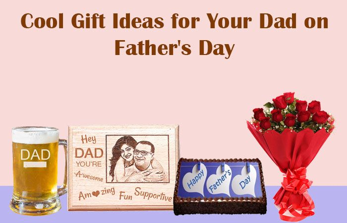 Cool Gift Ideas for Your Dad on Fathers Day