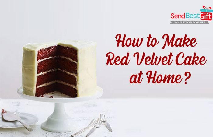 How to Make Red Velvet Cake at Home