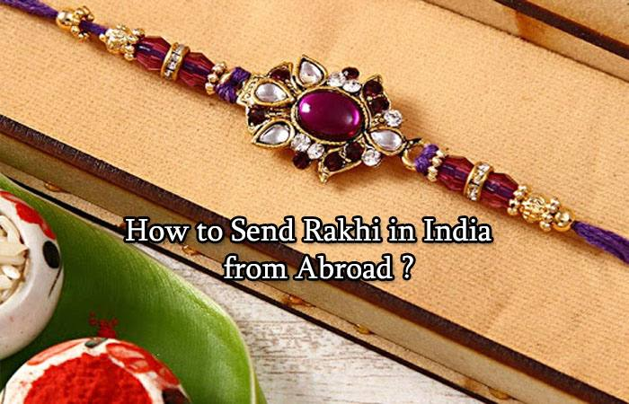 How to Send Rakhi to India from Abroad same day
