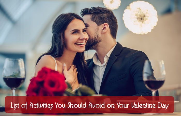 List of Activities You Should Avoid on Your Valentine Day