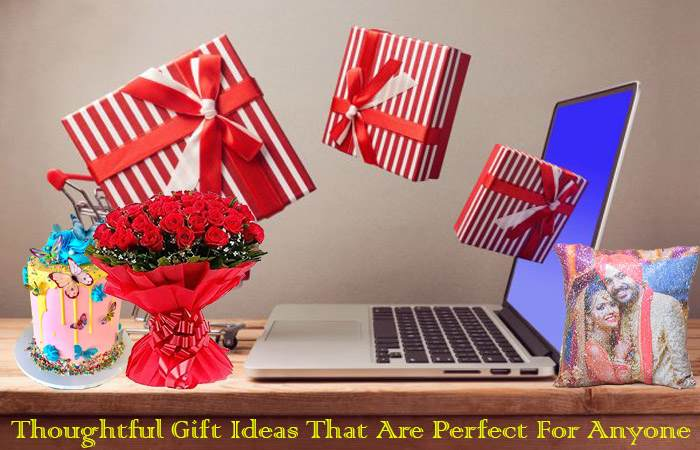 Thoughtful Gift Ideas That Are Perfect For Anyone