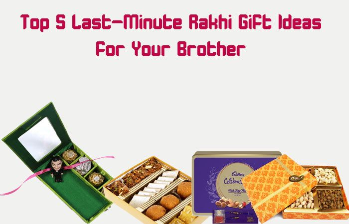 Top 5 Last Minute Rakhi Gift Ideas for Your Brother