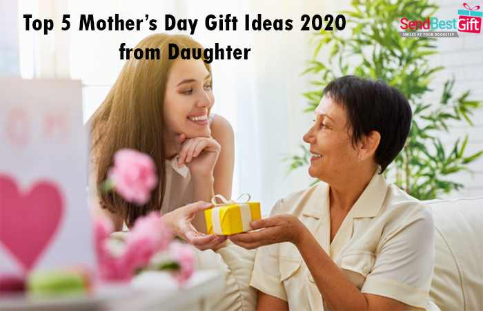 Top 5 Mothers Day Gift Ideas 2020 from Daughter