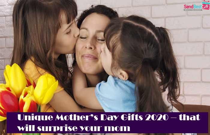 Unique Mothers Day Gifts 2020 that will surprise your mom