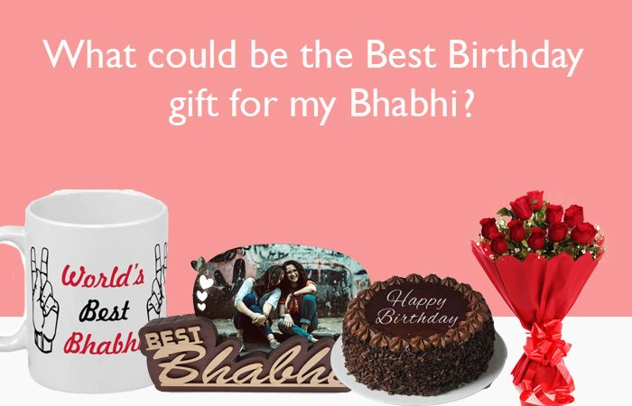 What could be the Best Birthday gift for my Bhabhi