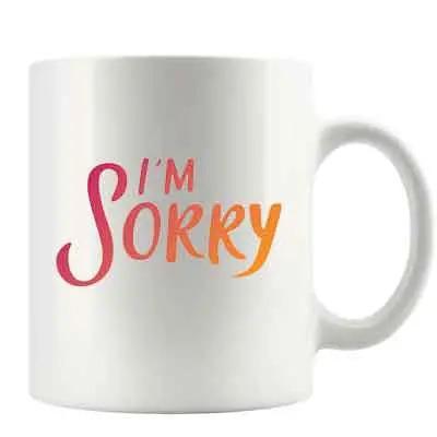 I M Sorry Mug