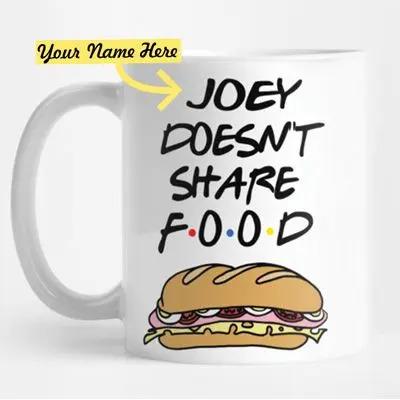 Joey Doesn't Share Food Mug